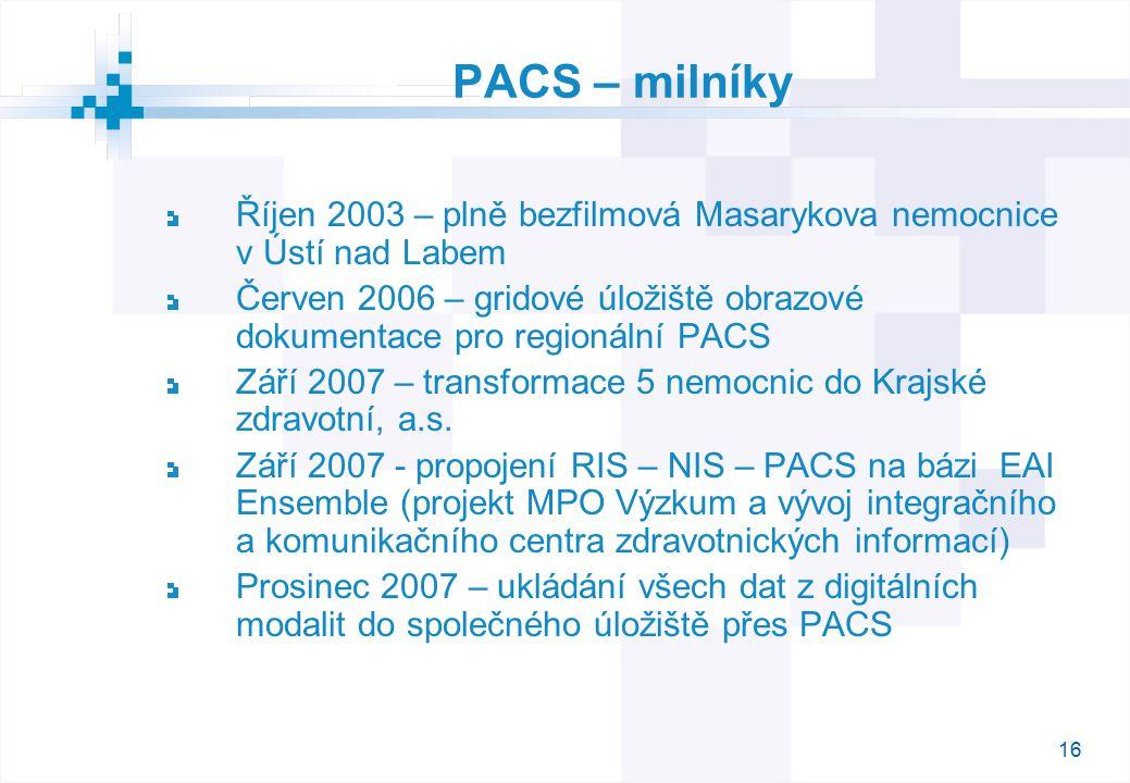 16 PACS – milníky Říjen 2003 – plně bezfilmová Masarykova nemocnice v Ústí nad Labem Červen 2006 – gridové úložiště obrazové dokumentace pro regionální PACS Září 2007 – transformace 5 nemocnic do Krajské zdravotní, a.s.