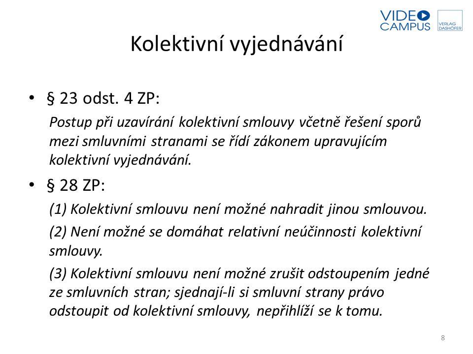 Kolektivní vyjednávání § 23 odst. 4 ZP: Postup při uzavírání kolektivní smlouvy včetně řešení sporů mezi smluvními stranami se řídí zákonem upravující