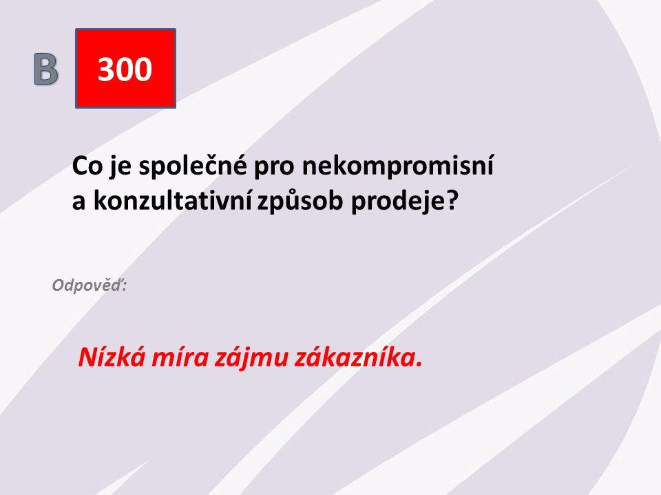 300 Co je společné pro nekompromisní a konzultativní způsob prodeje.