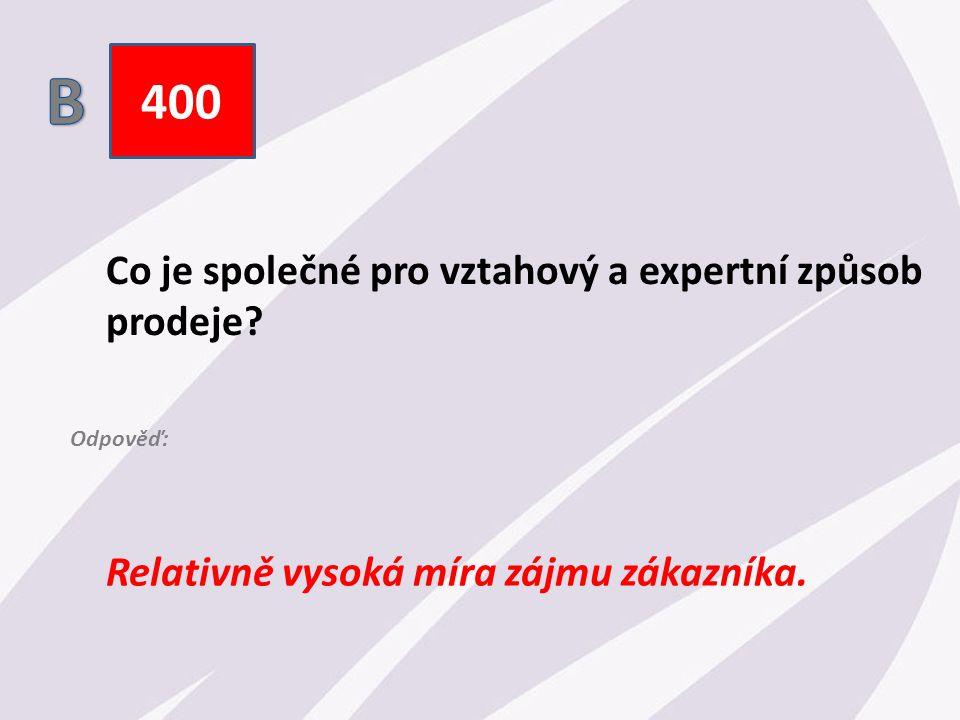 400 Co je společné pro vztahový a expertní způsob prodeje.