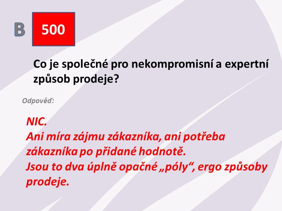 500 Co je společné pro nekompromisní a expertní způsob prodeje.
