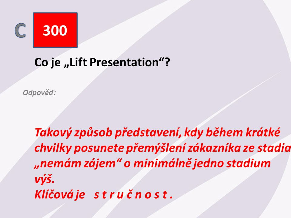 "300 Co je ""Lift Presentation ."