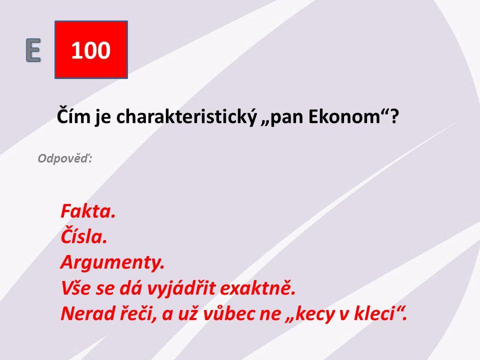 """100 Čím je charakteristický """"pan Ekonom . Fakta. Čísla."""