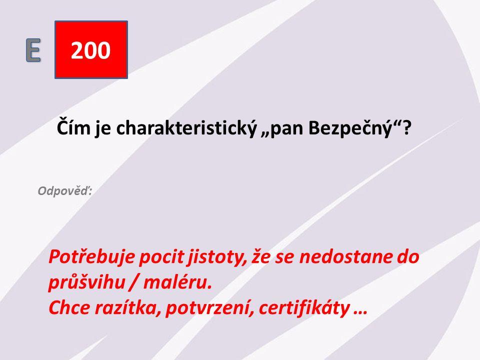"""200 Čím je charakteristický """"pan Bezpečný ."""