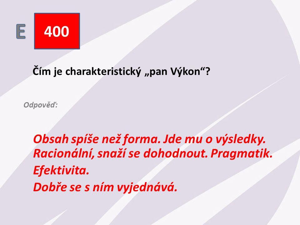 """400 Čím je charakteristický """"pan Výkon . Obsah spíše než forma."""
