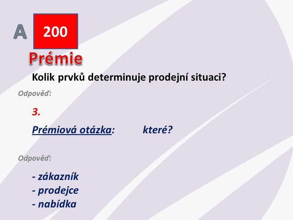200 Kolik prvků determinuje prodejní situaci. 3. Prémiová otázka: které.
