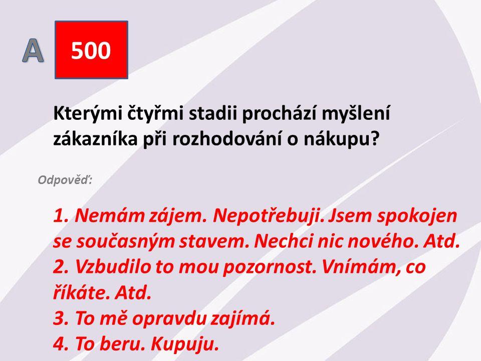 500 Kterými čtyřmi stadii prochází myšlení zákazníka při rozhodování o nákupu.