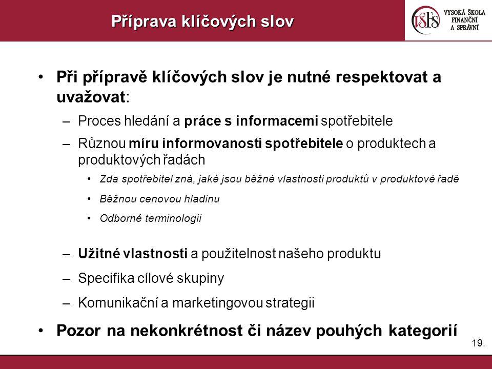 20.Nástroje pro návrh klíčových slov Existuje řada PPC systémů, např.