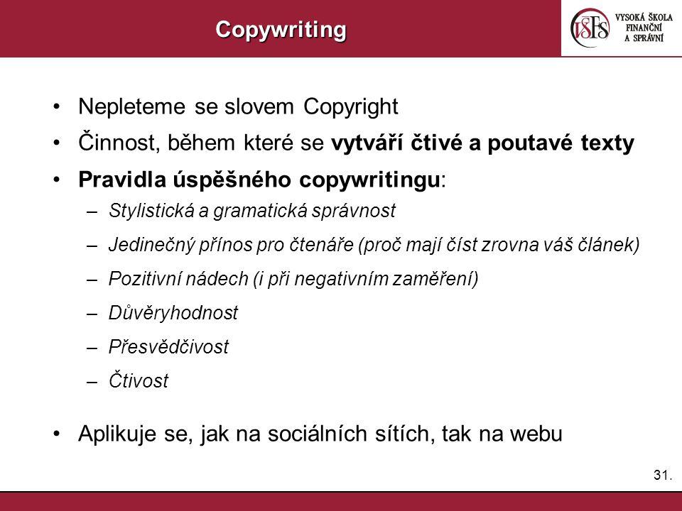 """32.Copywriting Pravidla řešení kritiky Nelze se zavděčit všemKritika je konstruktivní a nekonstruktivníBrát si ponaučeníPrvní negativní reakce neznamená konecKritika neopravňuje k útokuVést si """"knihu pochval"""