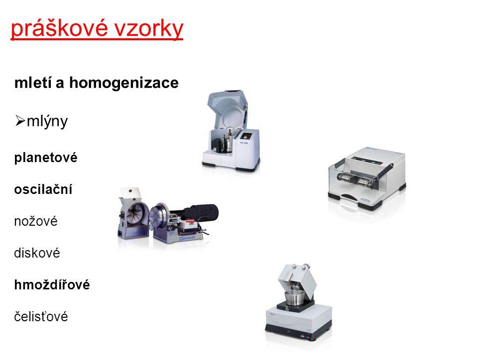 práškové vzorky mletí a homogenizace  planetový mlýn mletí středně tvrdých až tvrdých materiálů (keramika, křemen, kosti, půdy …) suché i mokré mletí materiál mlýnu: WC, ZrO 2, achát, slinovaný Al 2 O 3 rychlost otáček: 30-400 min -1 velikost částic: až 0,001 mm