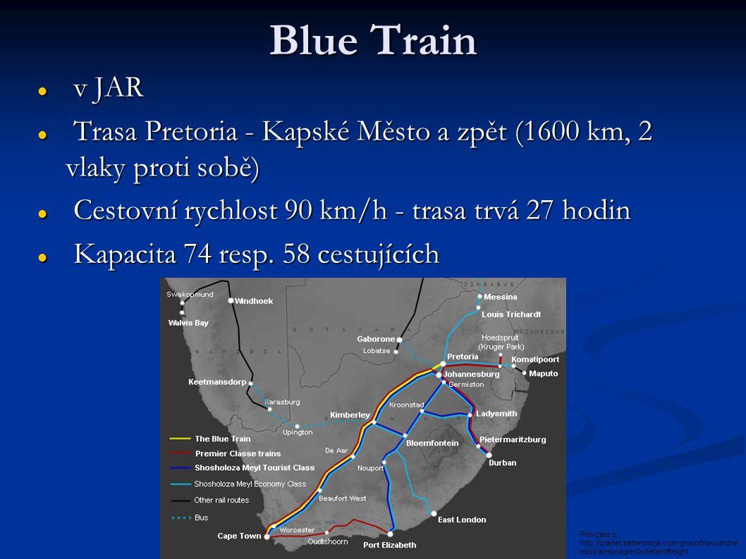 Blue Train v JAR v JAR Trasa Pretoria - Kapské Město a zpět (1600 km, 2 vlaky proti sobě) Trasa Pretoria - Kapské Město a zpět (1600 km, 2 vlaky proti sobě) Cestovní rychlost 90 km/h - trasa trvá 27 hodin Cestovní rychlost 90 km/h - trasa trvá 27 hodin Kapacita 74 resp.