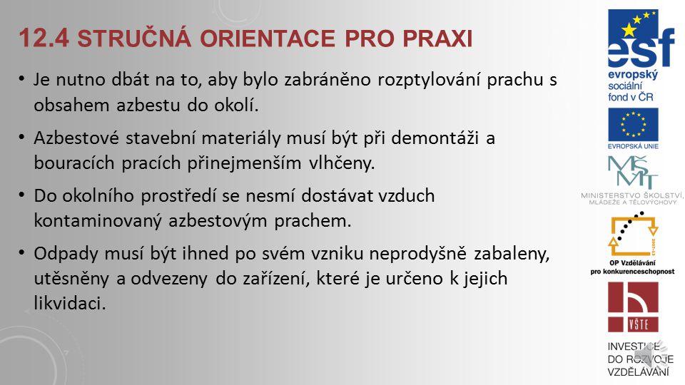 12.4 STRUČNÁ ORIENTACE PRO PRAXI Provádění stavebních úprav nejprve nutno kontaktovat stavební úřad nebo magistrát dohoda - ohlášení nebo územní a sta