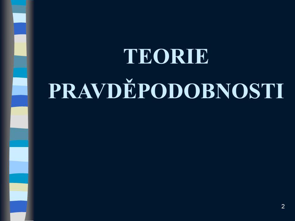 TEORIE PRAVDĚPODOBNOSTI 2
