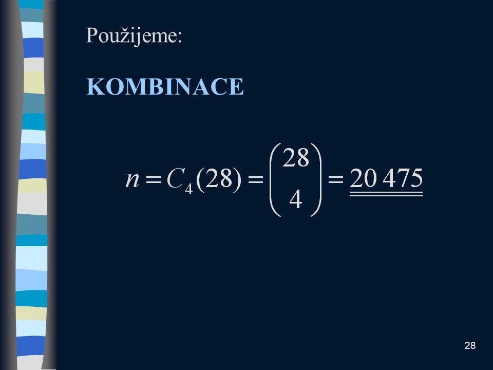 Použijeme: KOMBINACE 28