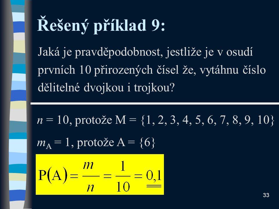 Řešený příklad 9: Jaká je pravděpodobnost, jestliže je v osudí prvních 10 přirozených čísel že, vytáhnu číslo dělitelné dvojkou i trojkou.