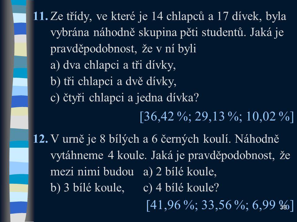 11.Ze třídy, ve které je 14 chlapců a 17 dívek, byla vybrána náhodně skupina pěti studentů.