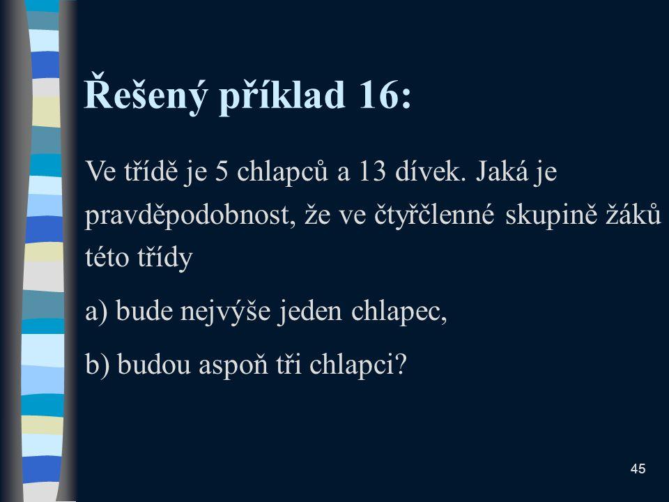 Řešený příklad 16: Ve třídě je 5 chlapců a 13 dívek.