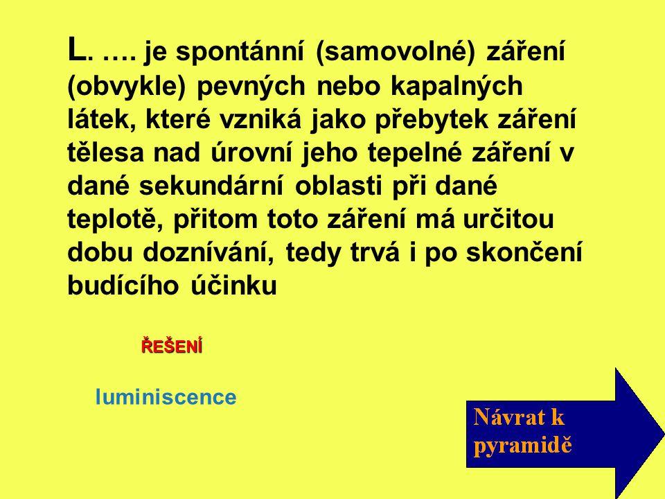 ŘEŠENÍ luminiscence L.….