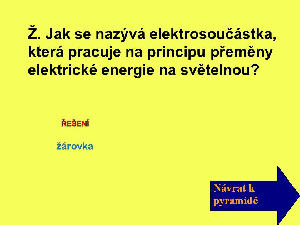 ŘEŠENÍ žárovka Ž.