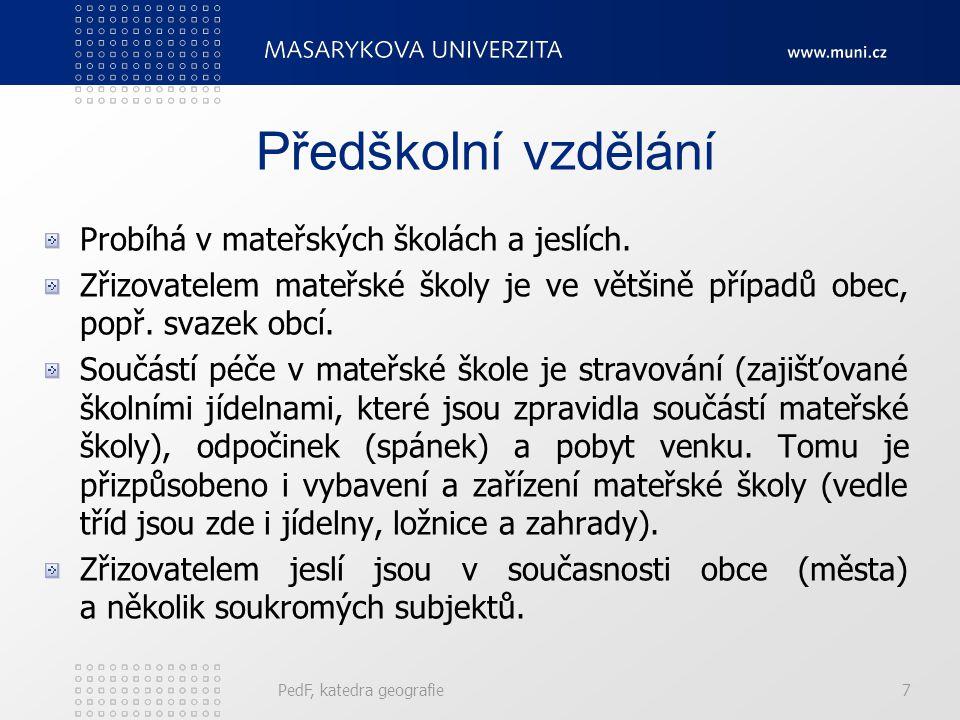PedF, katedra geografie18 Všeobecné vzdělávání (gymnázia) Střední školy