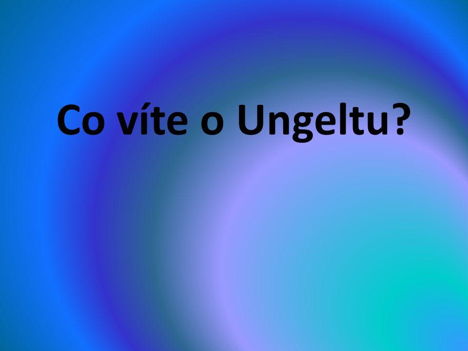 Co víte o Ungeltu?