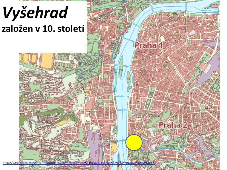 http://wgp.praha-mesto.cz/tms/projects_a/turist/#c=-743594%252C-1043095&z=2&l=zm,pop&p=k,vt,poi& Vyšehrad založen v 10. století