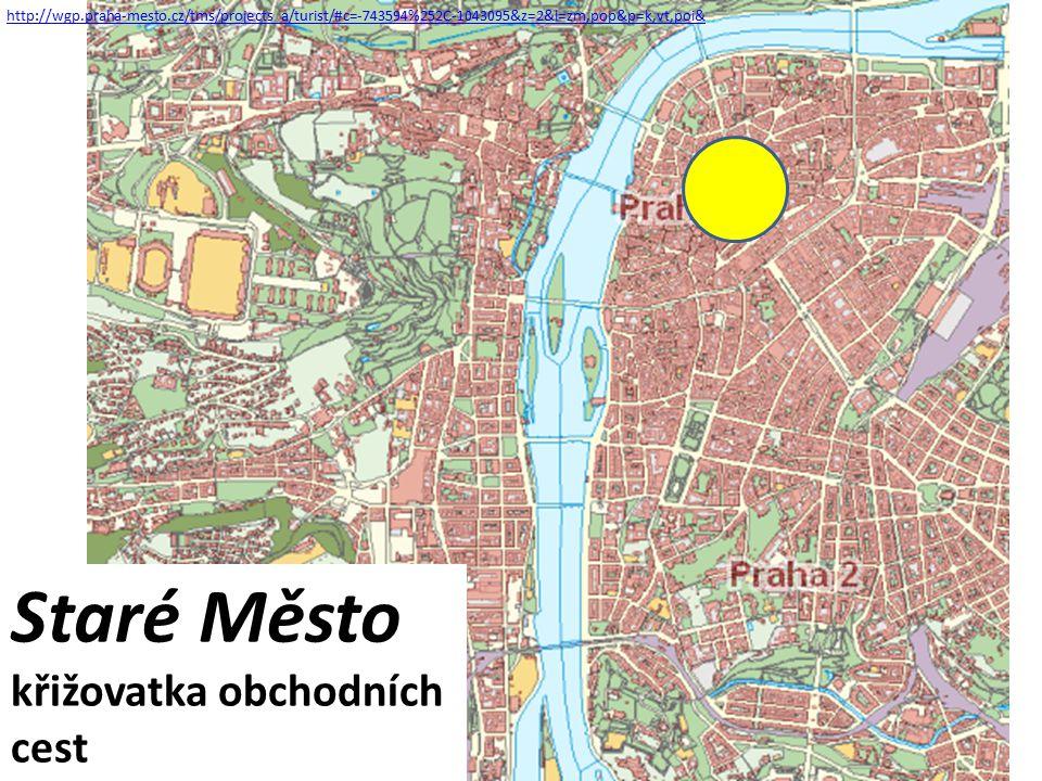http://wgp.praha-mesto.cz/tms/projects_a/turist/#c=-743594%252C-1043095&z=2&l=zm,pop&p=k,vt,poi& Staré Město křižovatka obchodních cest