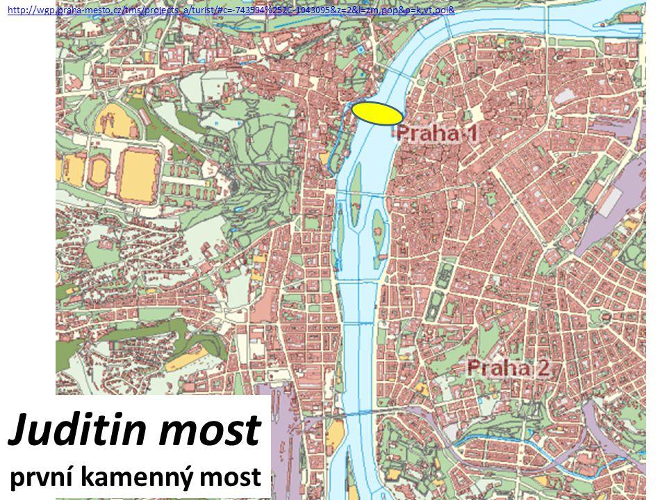 http://wgp.praha-mesto.cz/tms/projects_a/turist/#c=-743594%252C-1043095&z=2&l=zm,pop&p=k,vt,poi& Juditin most první kamenný most