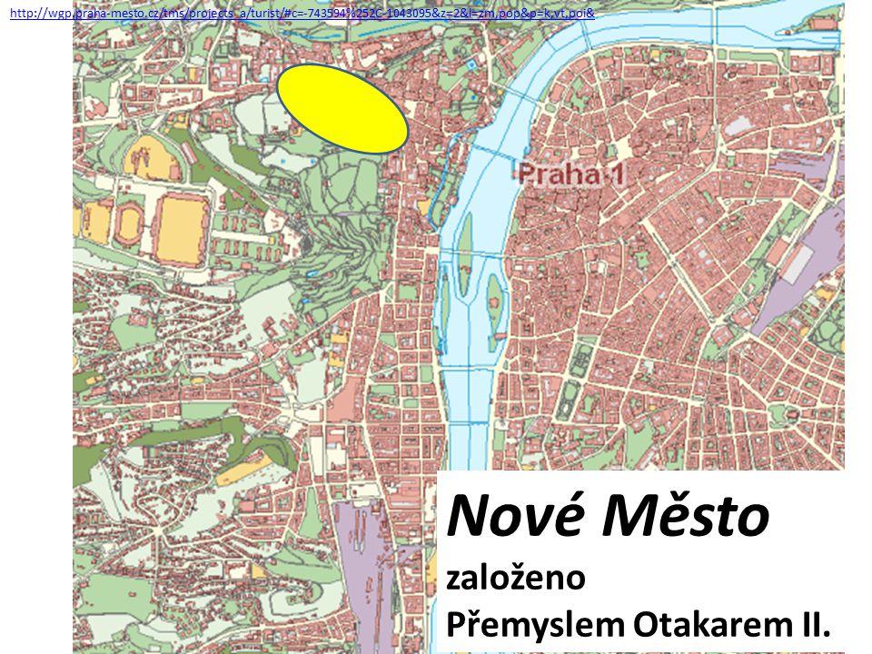 http://wgp.praha-mesto.cz/tms/projects_a/turist/#c=-743594%252C-1043095&z=2&l=zm,pop&p=k,vt,poi& Nové Město založeno Přemyslem Otakarem II.