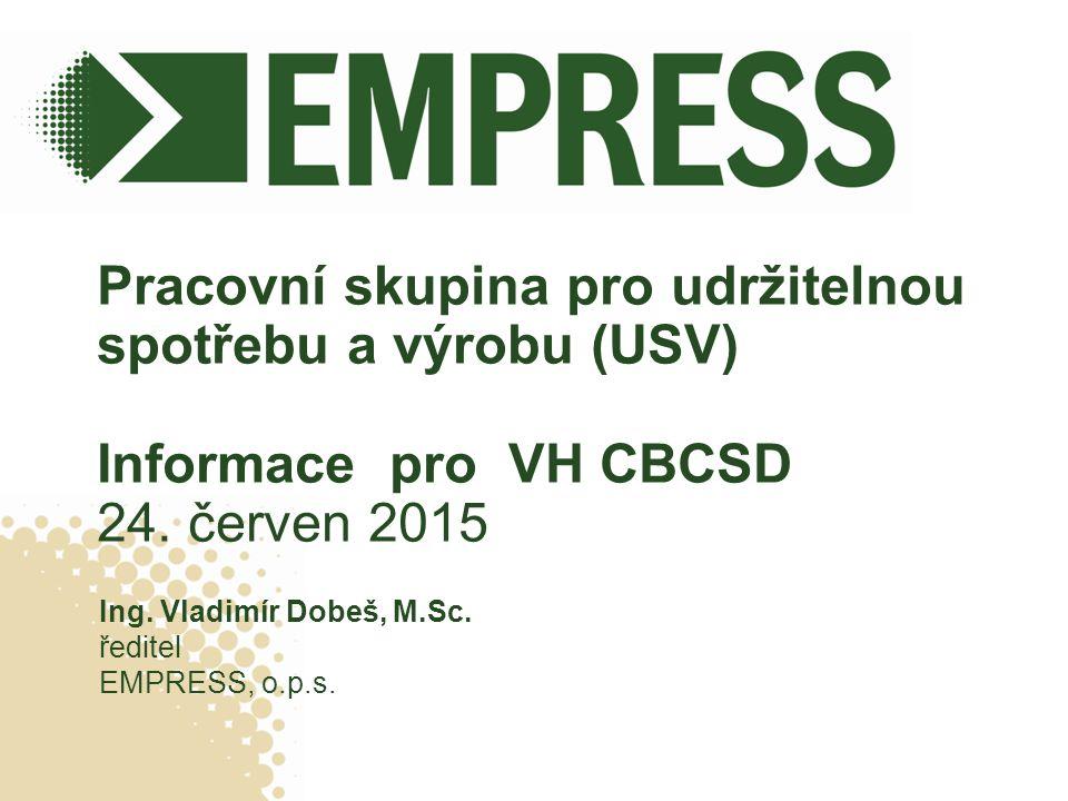 Pracovní skupina pro udržitelnou spotřebu a výrobu (USV) Informace pro VH CBCSD 24.