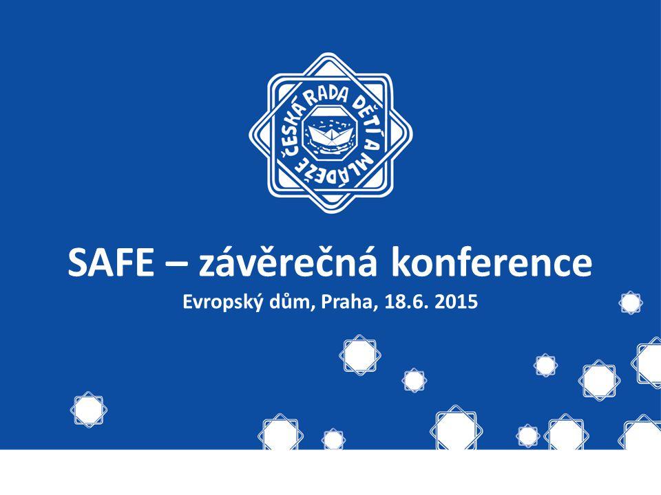 SAFE – závěrečná konference Evropský dům, Praha, 18.6. 2015