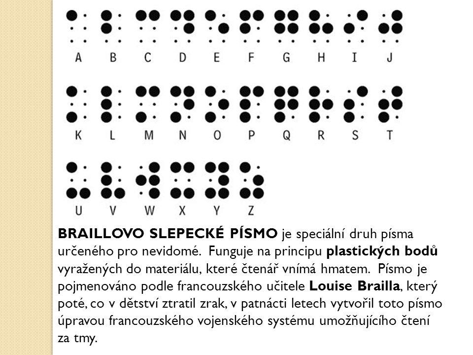 BRAILLOVO SLEPECKÉ PÍSMO je speciální druh písma určeného pro nevidomé. Funguje na principu plastických bodů vyražených do materiálu, které čtenář vní