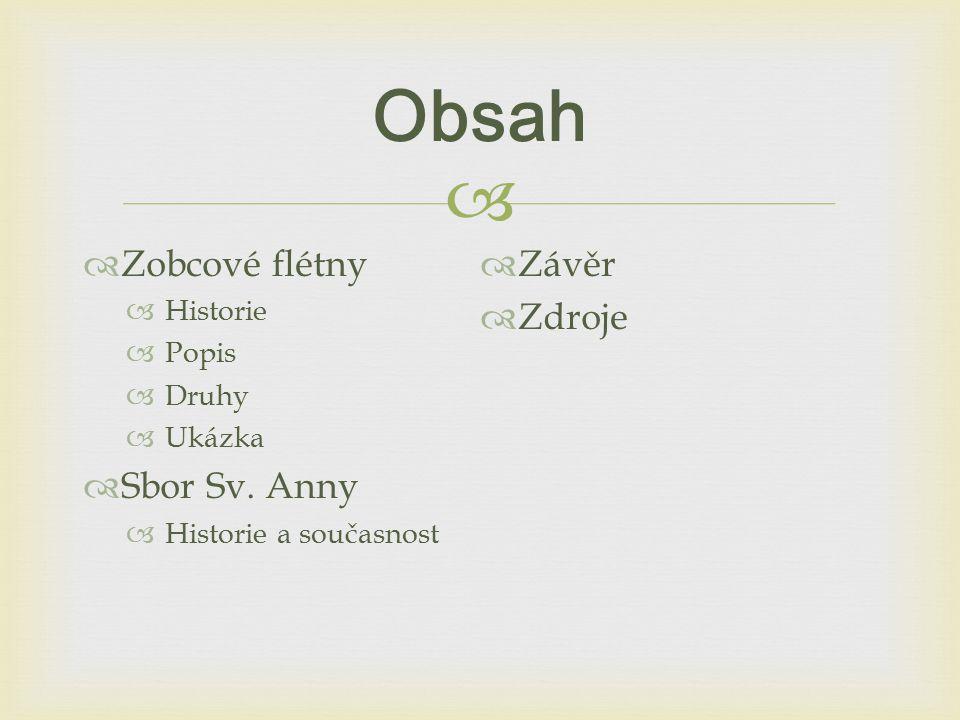   Zobcové flétny  Historie  Popis  Druhy  Ukázka  Sbor Sv.