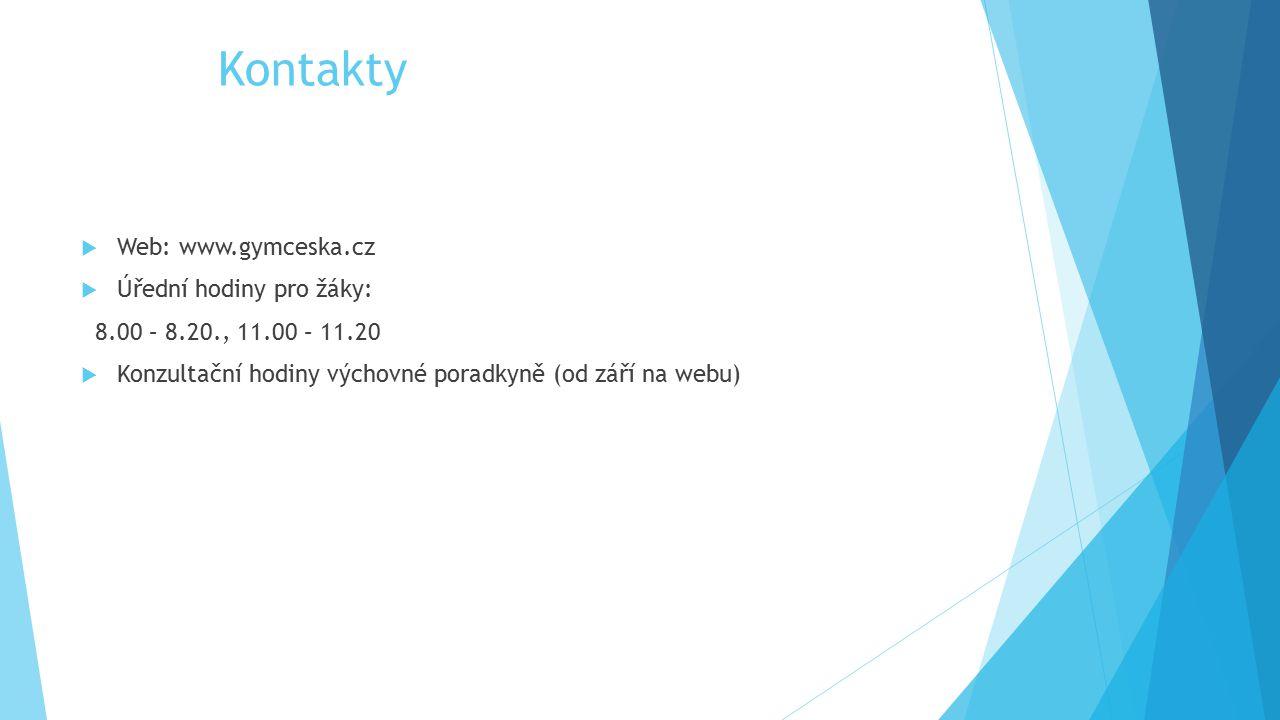 Kontakty  Web: www.gymceska.cz  Úřední hodiny pro žáky: 8.00 – 8.20., 11.00 – 11.20  Konzultační hodiny výchovné poradkyně (od září na webu)