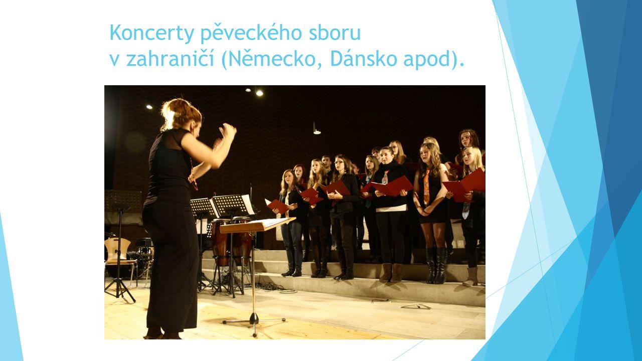 Koncerty pěveckého sboru v zahraničí (Německo, Dánsko apod).