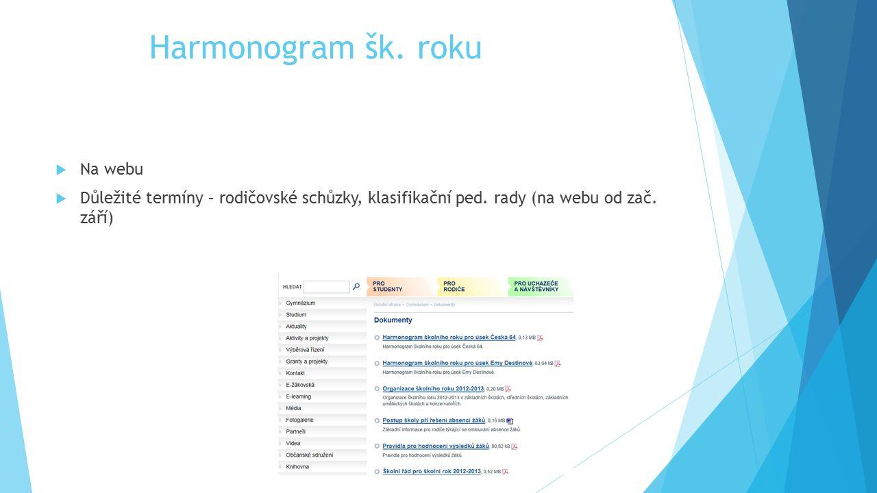 Harmonogram šk. roku  Na webu  Důležité termíny – rodičovské schůzky, klasifikační ped. rady (na webu od zač. září)