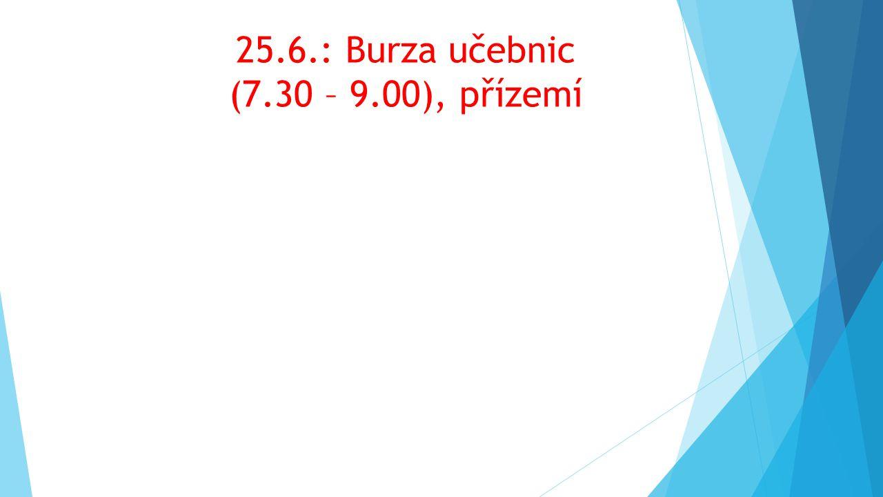 25.6.: Burza učebnic (7.30 – 9.00), přízemí