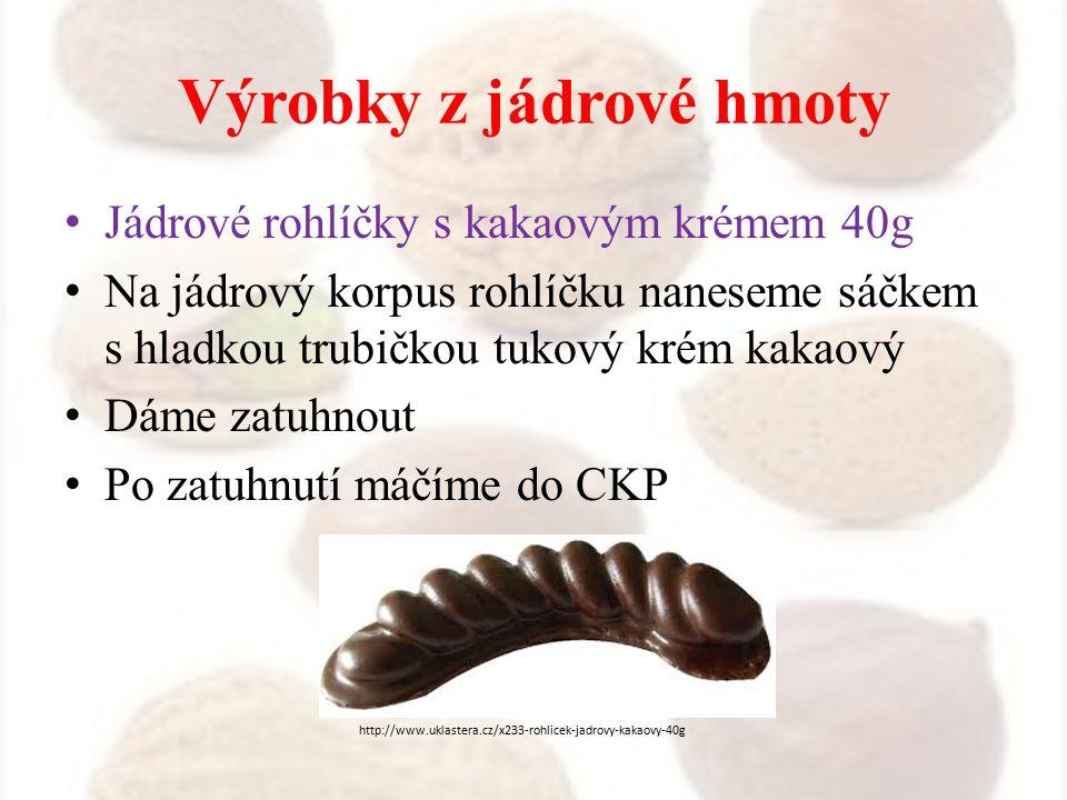 Výrobky z jádrové hmoty Jádrové rohlíčky s kakaovým krémem 40g Na jádrový korpus rohlíčku naneseme sáčkem s hladkou trubičkou tukový krém kakaový Dáme