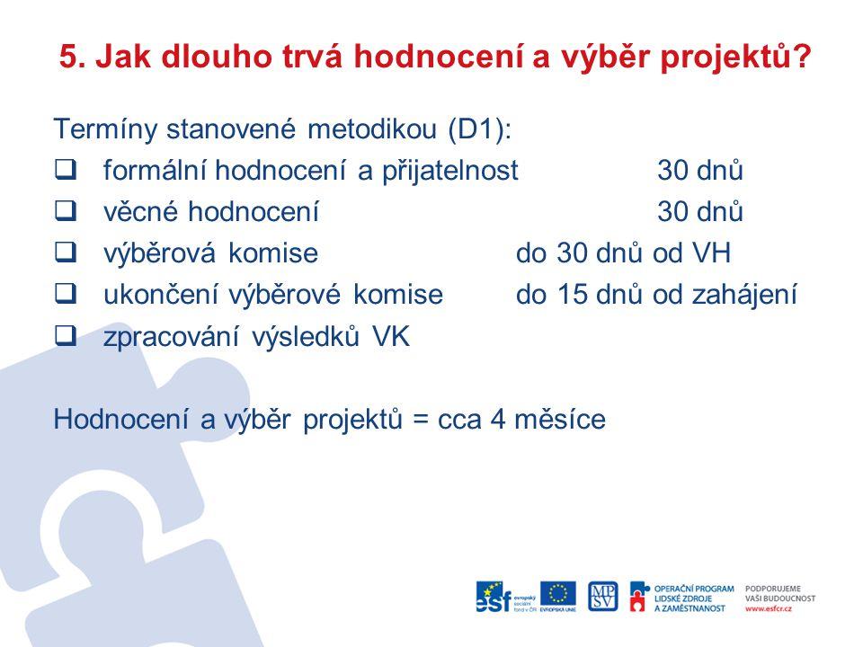 5. Jak dlouho trvá hodnocení a výběr projektů.