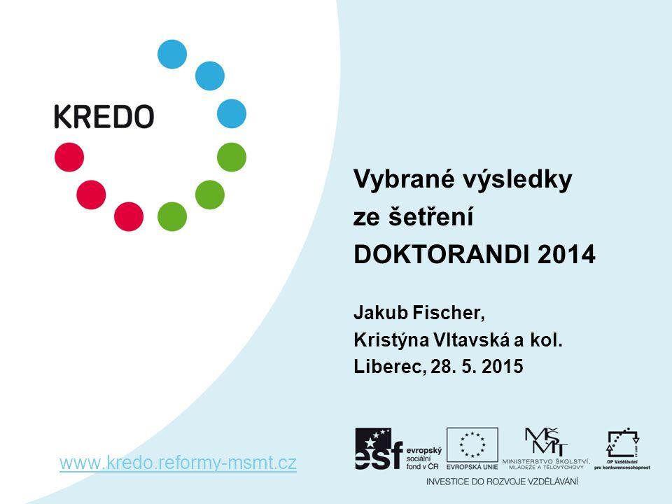 Vybrané výsledky ze šetření DOKTORANDI 2014 Jakub Fischer, Kristýna Vltavská a kol.