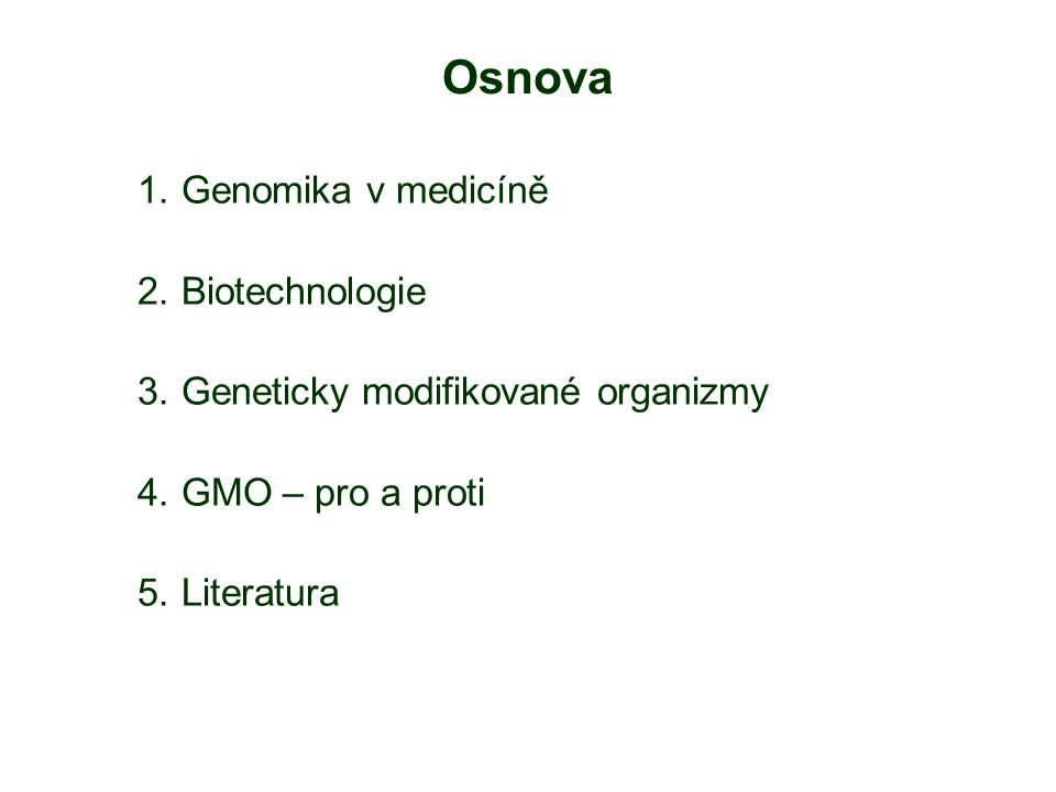 BIOTECHNOLOGIE moderní biotechnologie často pozměňuje genetické uspořádání buněk a organismů s cílem optimalizovat procesy, např.