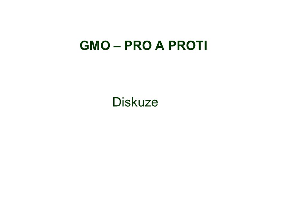GMO – PRO A PROTI Diskuze