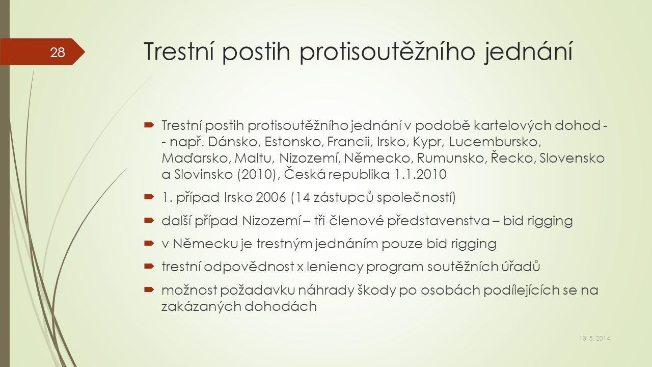 Trestní postih protisoutěžního jednání  Trestní postih protisoutěžního jednání v podobě kartelových dohod - - např. Dánsko, Estonsko, Francii, Irsko,