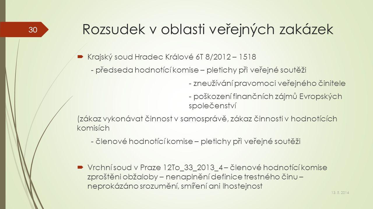 Rozsudek v oblasti veřejných zakázek  Krajský soud Hradec Králové 6T 8/2012 – 1518 - předseda hodnotící komise – pletichy při veřejné soutěži - zneuž