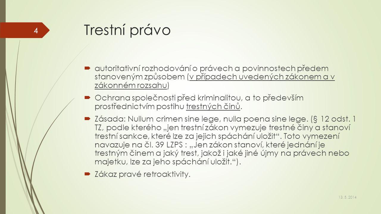 Trestný čin dle § 13 zákona č.