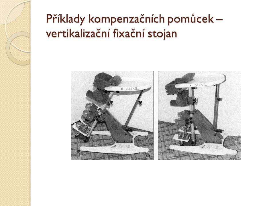 Příklady kompenzačních pomůcek – vertikalizační fixační stojan