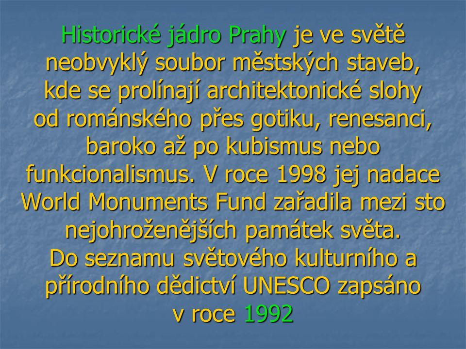 Historické jádro Prahy je ve světě neobvyklý soubor městských staveb, kde se prolínají architektonické slohy od románského přes gotiku, renesanci, bar