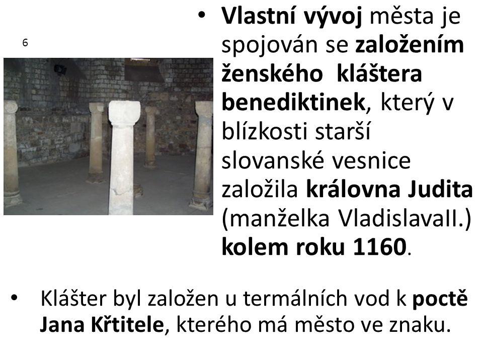 Vlastní vývoj města je spojován se založením ženského kláštera benediktinek, který v blízkosti starší slovanské vesnice založila královna Judita (manž