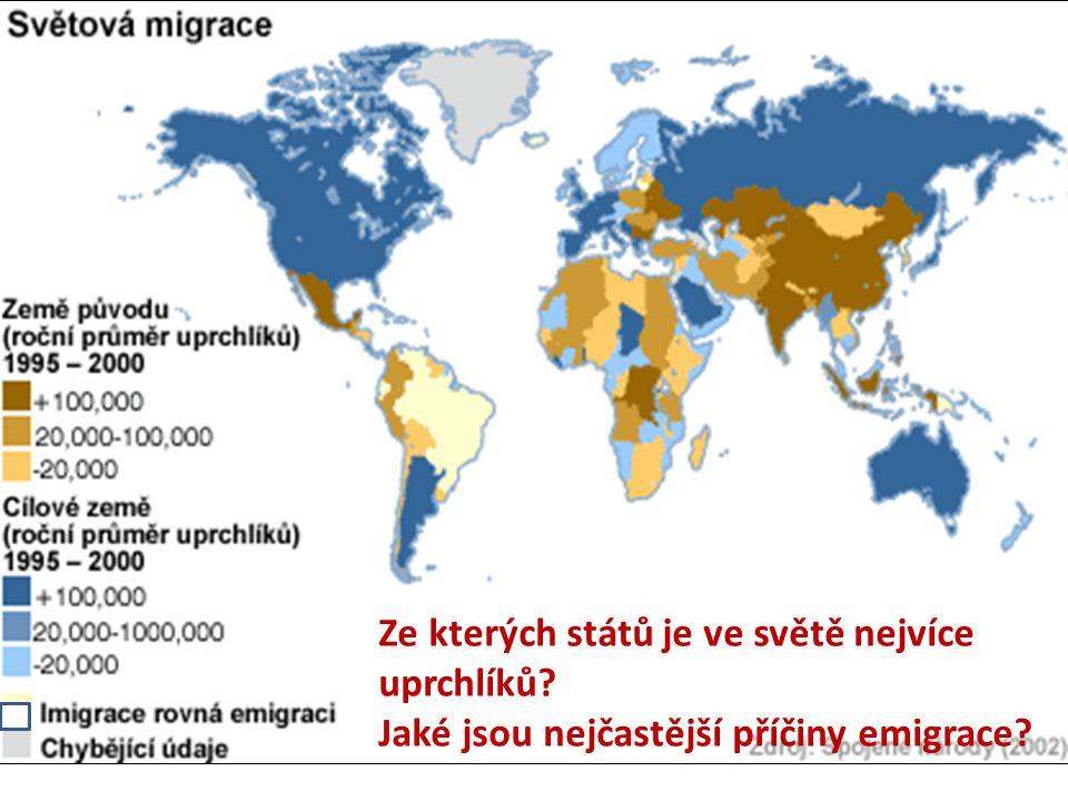 Ze kterých států je ve světě nejvíce uprchlíků? Jaké jsou nejčastější příčiny emigrace?