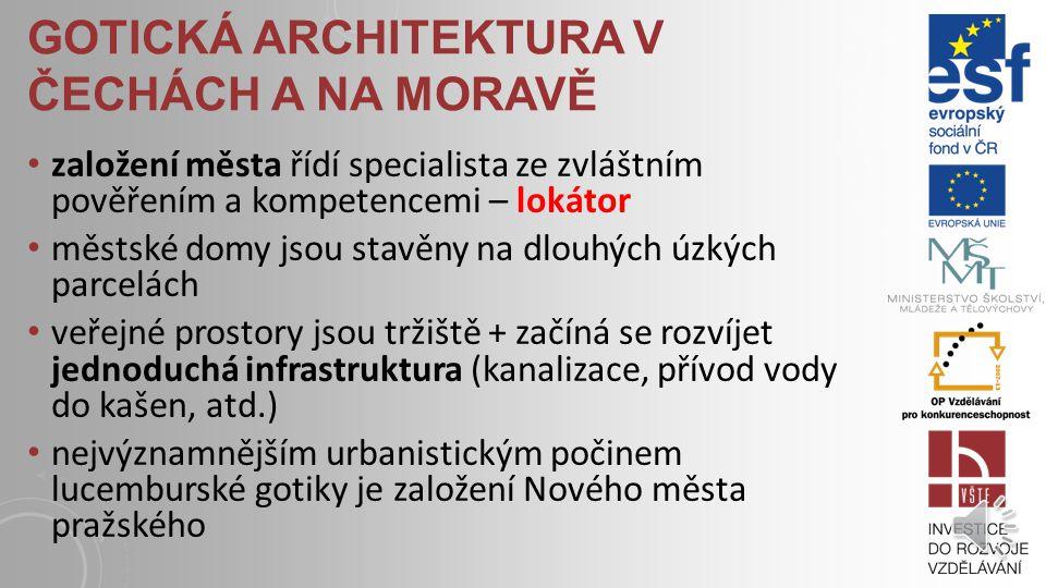 GOTICKÁ ARCHITEKTURA V ČECHÁCH A NA MORAVĚ česká tvorba v této době spoluvytváří vývoj architektury na evropské úrovni celé gotické období je vyplněno hektickou stavbou hradů (k nejvýraznějším patří Pernštejn a Křivoklát) sídelní síť našich zemí byla z velké části dotvořena v době obrovského lokačního boomu ve 2.
